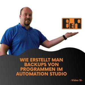 Video 18 Wie erstellt man Backups von Programmen im Automation Studio