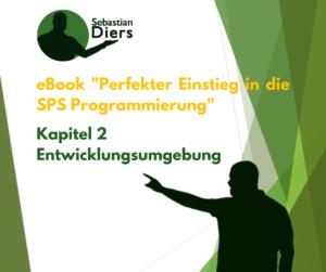 kostenloses eBook Der perfekte Einstieg in die SPS Programmierung Kapitel 2 Entwicklungsumgebung