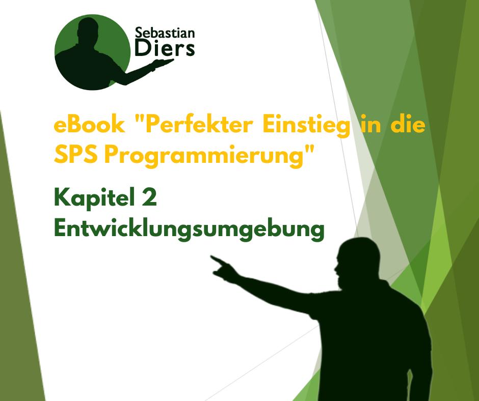 kostenloses ebook: Perfekter Einstieg in die SPS Programmierung: Kapitel 2 – Entwicklungsumgebung