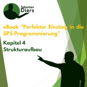 """eBook """"Perfekter Einstieg in die SPS Programmierung"""" Kapitel 4 Strukturaufbau"""
