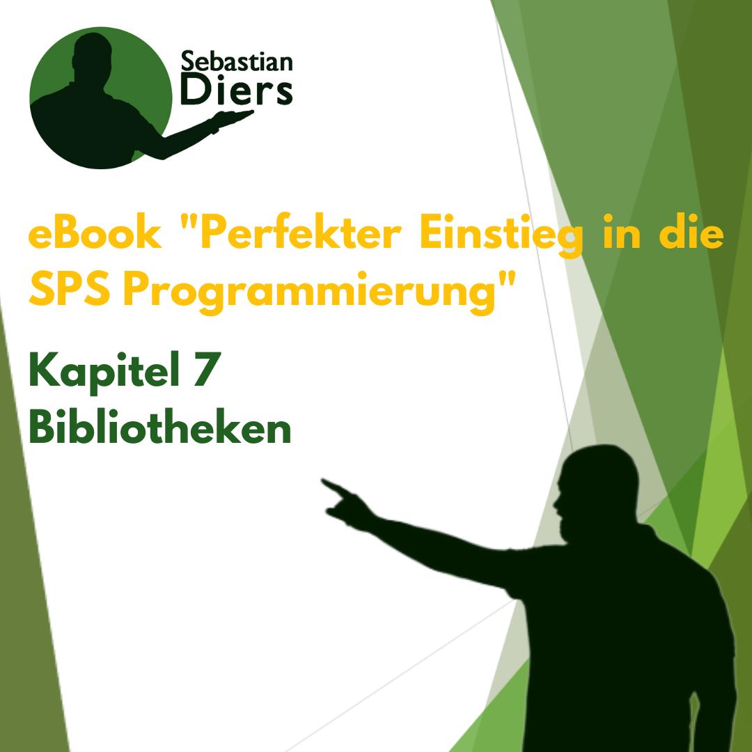 """kostenloses eBook """"Der perfekte Einstieg in die SPS Programmierung"""" - Kapitel 7 Bibliotheken"""