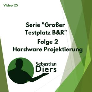 B&R Programmierung Video 25 Serie Großer Testplatz B&R Folge 2 - Hardware Projektierung